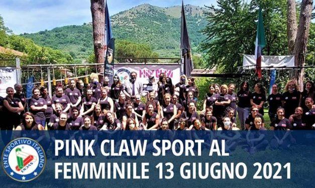 """Pink Claw """"Sport al Femminile"""" 13 Giugno 2021"""